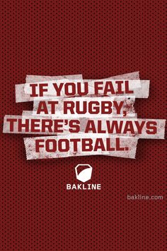 Just don't fail rugby.
