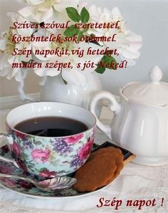 Szép napot, hetet... Retro Hits, Rose Flower Wallpaper, Good Morning Good Night, Morning Coffee, Tableware, Blog, Erika, Figurative, New Week