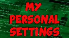 MY PERSONAL SETTINGS CS:GO
