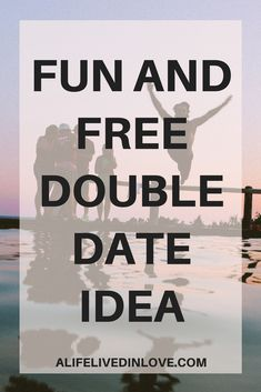Fun and free double date idea!