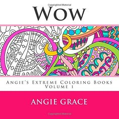 Wow (Angie's Extreme Coloring Books Volume 1) by Angie Grace, http://www.amazon.com/dp/1500153524/ref=cm_sw_r_pi_dp_WOXsub01D3N1W
