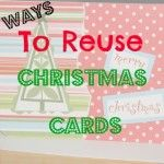 50 Ways To Reuse Old Christmas Cards
