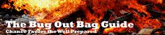 Bug Out Bag Essentials – Extended Bug Out List --Posted on November 12, 2013 by Chris Ruiz