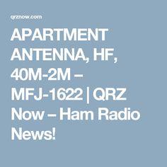 APARTMENT ANTENNA, HF, 40M-2M – MFJ-1622   QRZ Now – Ham Radio News!