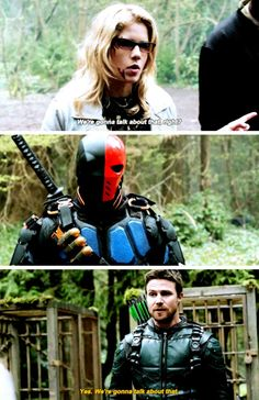 """We're gonna talk about that, right?"" - Felicity, Slade and Oliver #Arrow ((Bahahaha!!))"