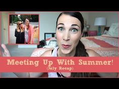 Meeting Up With Summer! | July Recap | MamaKatTV