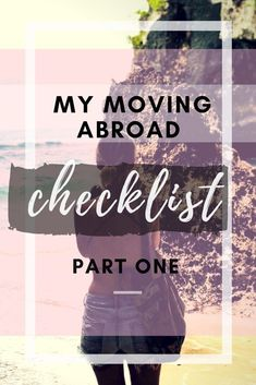 A BEGINNERS GUIDE TO MOVING ABROAD: 2 Months Prior Checklist