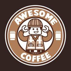 """Awesome Coffee"" by krisren28 is $10 today at ShirtPunch.com (10/20). #tshirt #LegoMovie #EmmetBrickowski #EverythingIsAwesome #Starbucks #Coffee"