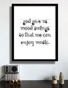 Music Quote Poster: God Gave us Mood Swings so that we can Enjoy Music. Black n White Typography. Music note typeface. A3, A2 size.