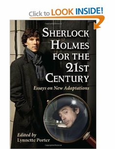 Sherlock Holmes for the 21st Century: Essays on New Adaptations: Amazon.co.uk: Lynnette Porter: Books