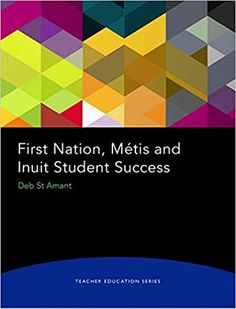 First Nations, Metis and Inuit Student Success by Deb St.Amant  IRC & HAM  E 96.2 S73 2014