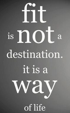 Fit is not a destination. It is a way of life. #motivation #inspiration #encouragement | VibrantMethod.com