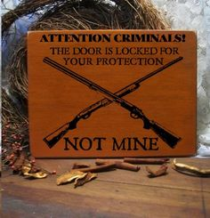 WARNING CRIMINALS The door is locked for your protection not mine Funny Home Defense Wood Sign shotguns rifles crossed NRA gun security New via Etsy