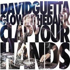 David Guetta & Glowinthedark – Clap Your Hands