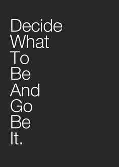 Don't look for a sign for what you should be. It won't come. Make the decision, and do it.
