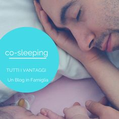 Co-sleeping – Tutti i vantaggi Parenting Advice, Sleep, Personal Care, Style Inspiration, Activities, Group, Mom, Lifestyle, Children