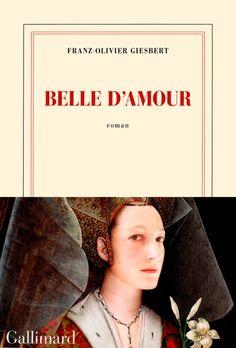 « Belle d'amour » de Frantz-Olivier Giesbert