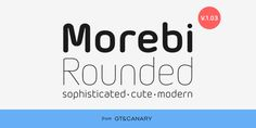 Morebi Rounded (30% discount, from 18,19€) - http://fontsdiscounts.com/morebi-rounded-80-discount-family-3100-e-2/