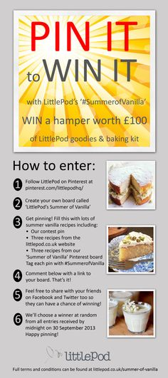 Win a fantastic baker's hamper of LittlePod goodies and baking goodies kit worth £100. Just follow the steps and comment with a link to your board below, good luck! #SummerofVanilla #PinittoWinit #competition