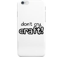 """Don't cry, CRAFT!"" - Dan & Phil iPhone Case/Skin"