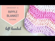 LEFT HANDED CROCHET: How to crochet the Ripple blanket | Bella Coco - YouTube