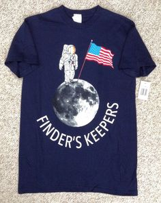 Funny FINDERS KEEPERS ASTRONAUT ON THE MOON T-SHIRT Navy-Blue American Flag SM #Unbranded #GraphicTee