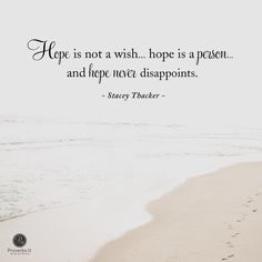 """""""Hope showed up in the sweetest way in the aisle of my local grocery store, because hope is not a wish or a sprinkle of fairy dust. Hope is a person who loves me and you and all the particulars of our everyday, weary lives. He was the One who spoke my name that day."""" - Stacey Thacker    click here to read the rest of today's sponsored devotion ---> http://proverbs31.org/devotions/?p=3760"""
