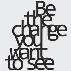 Napis na ścianę BE THE CHANGE YOU WANT TO SEE czarny
