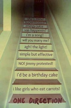 this will be on my stairs Countless memories of the quotes from the video diaries. One Direction
