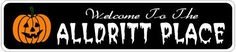 ALLDRITT PLACE Lastname Halloween Sign - Welcome to Scary Decor, Autumn, Aluminum - 4 x 18 Inches by The Lizton Sign Shop. $12.99. Predrillied for Hanging. Great Gift Idea. Rounded Corners. 4 x 18 Inches. Aluminum Brand New Sign. ALLDRITT PLACE Lastname Halloween Sign - Welcome to Scary Decor, Autumn, Aluminum 4 x 18 Inches - Aluminum personalized brand new sign for your Autumn and Halloween Decor. Made of aluminum and high quality lettering and graphics. Made to last for yea...