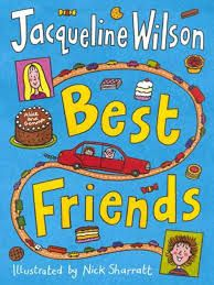 Best Friends, Jacqueline Wilson. LOVED this book.