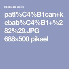 patl%C4%B1can+kebab%C4%B1+%282%29.JPG 688×500 piksel