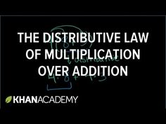 (31) The distributive law of multiplication over addition | The distributive property | Khan Academy