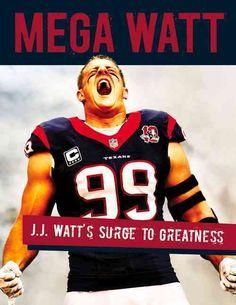 Mega Watt: J.J. Watt's Surge to Greatness