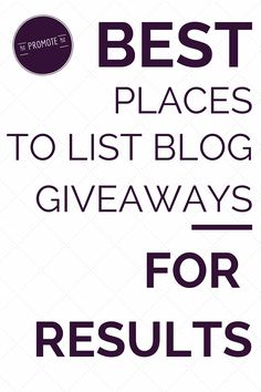A list of the best websites where you can list blog giveaways, Amazon giveaways, give aways, sweepstakes and contests for results.