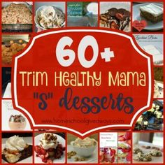 "You don't have to give up sweets and treats on the Trim Healthy Mama diet. Check out this list of over 60 ""S"" Desserts! :: www.homeschoolgiveaways.com"