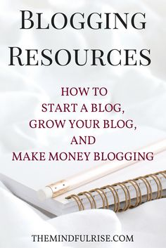 Blogging Resources- The Mindful Rise