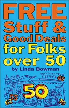 Stuff For Free, Free Stuff By Mail, Free Books By Mail, Senior Citizen Discounts, Freebies By Mail, Retirement Advice, Get Free Samples, Over 50, Free Things