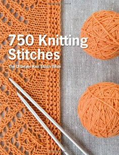 Reference book: 750 Knitting Stitches: The Ultimate Knit Stitch Bible