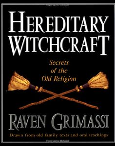 """Witch Library:  #Witch #Library ~ """"Hereditary Witchcraft: Secrets of the Old Religion,"""" by Raven Grimassi."""