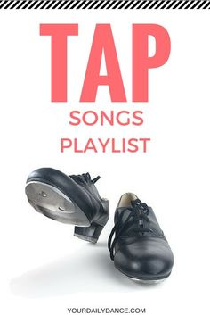 Tap songs for dancers...