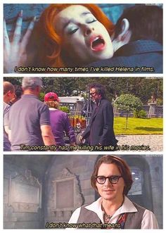 Haha! Johnny Depp on killing Helena Bonham Carter....Just had to pin this cuz I get it and it's funny so deal with it.