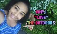 """Why I just """"LOVE""""  the Outdoors 