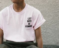 let boys be feminine  pastel feminism boy femme pastel grunge hipster fachin gender tshirt top under20 under30 storenvy