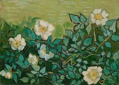 """Wild Roses"" Vincent Van Gogh, 1889"