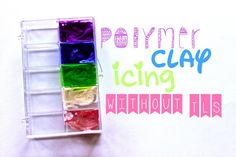 Polymer Clay Icing Tutorial without TLS