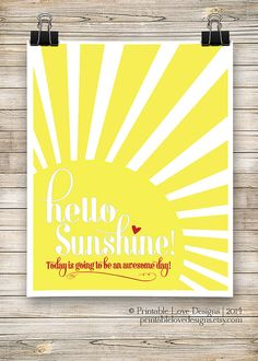 PrintableLoveDesigns Amazing prints, amazing prices, check them out!!  Hello+Sunshine++hello+sunshine+print+by+PrintableLoveDesigns,+$25.00