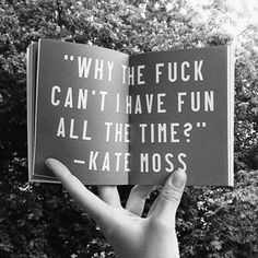 thecultcollective:  Said like a #boss Kate Moss. ( unknown)