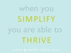 Simplify in order to thrive