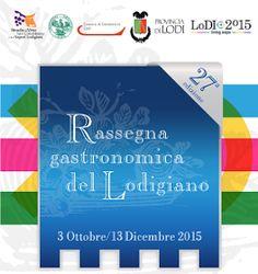 Rassegna Gastronomica del Lodigiano 3 Ottobre al 13 Dicembre Lodi